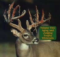 Volume 2: Aging and Judging Trophy Whitetails